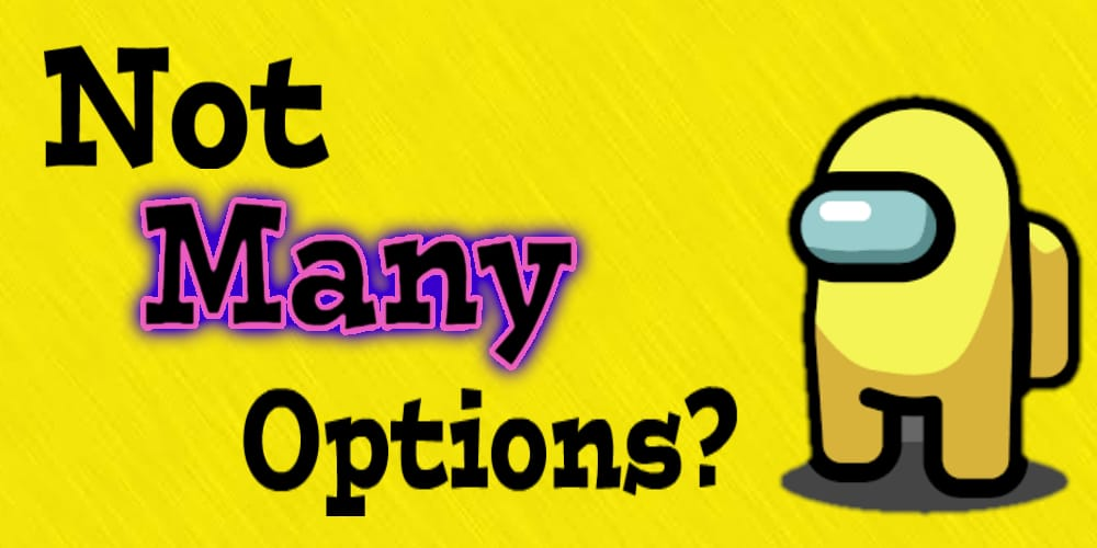 Why aren't there many options available to play among us online?